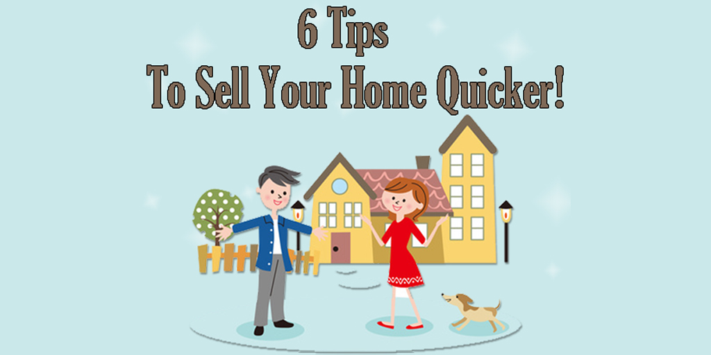 6 Tips for Selling your home quicker