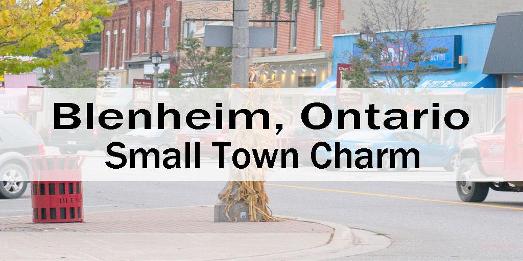 Blenheim Ontario Small Town Charm