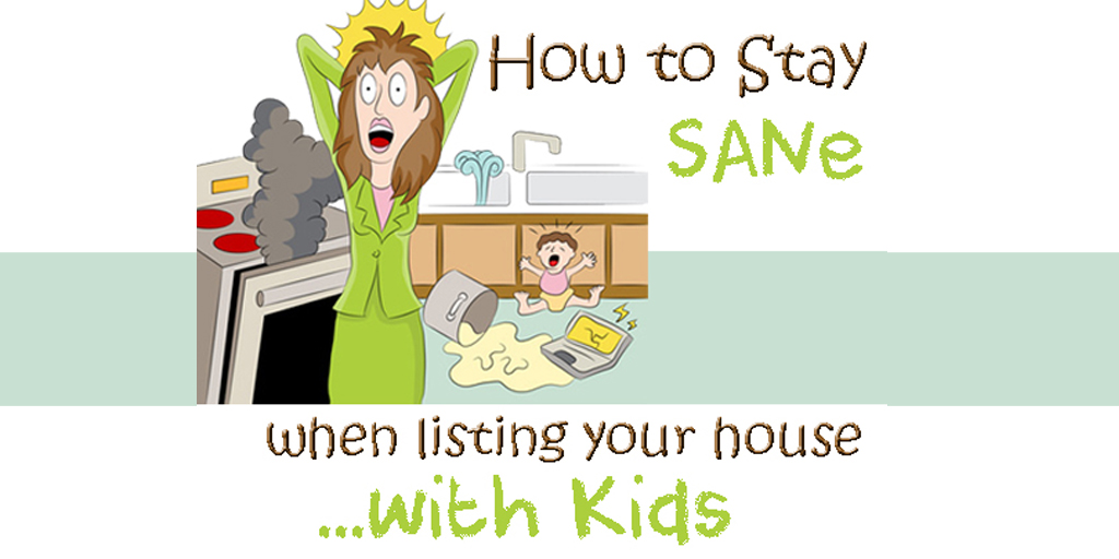 How-To-Stay-Sane-When-Selling-A-Home-With-Kids