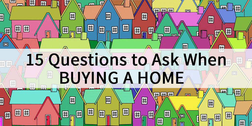 15-Questions-To-Ask-When-Buying-A-Home