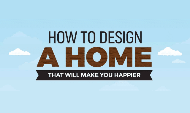 how-to-design-a-home-that-will-make-you-happier