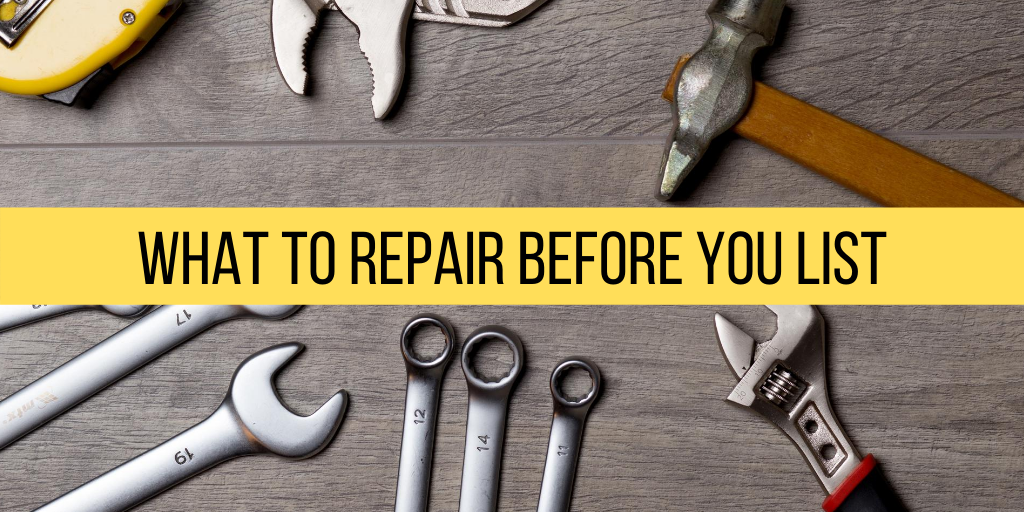 WHAT TO REPAIR BEFORE YOU LIST